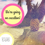 We're Going on Vacation! Draper Therapies Order Information
